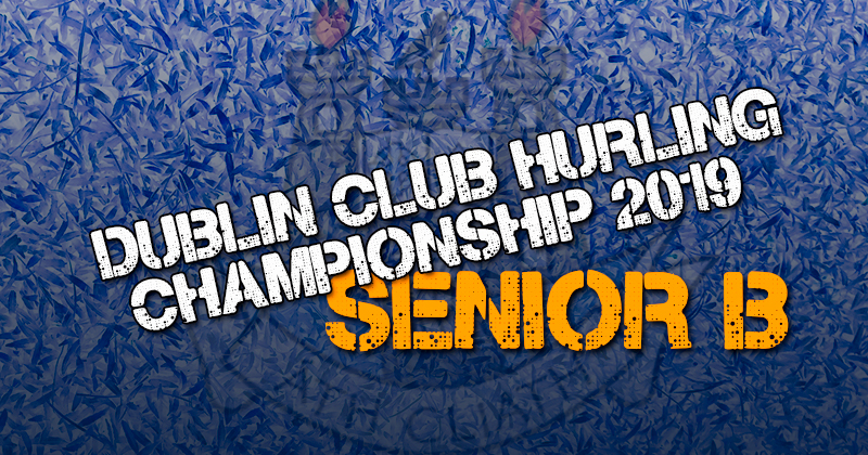 Dublin Senior B Hurling Championship Round 1 Fixtures