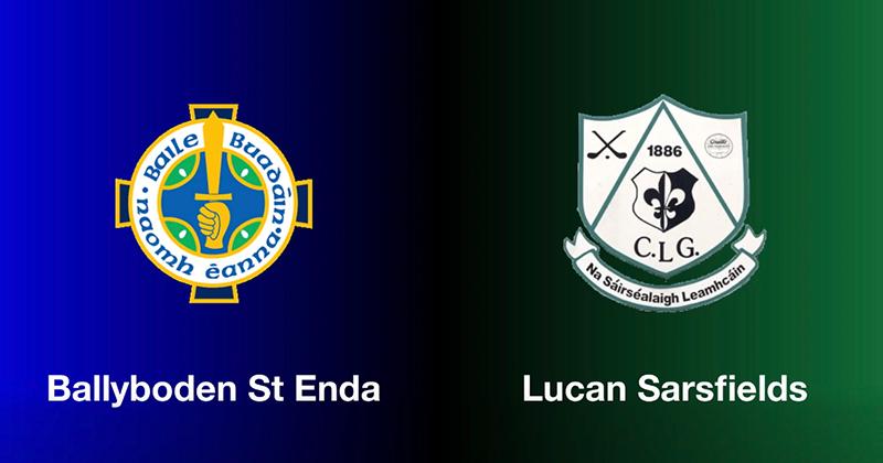 Ballyboden St. Endas v Lucan Sarsfield - Dublin Senior Hurling Championship