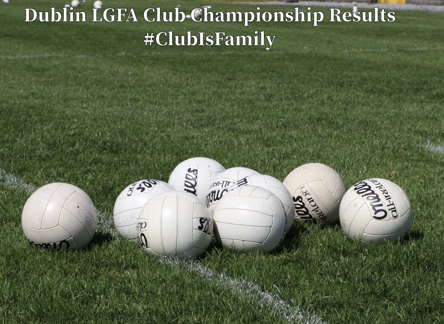 Nine white footballs on a grass pitch to signify the results from the Dublin LGFA Club Championships as the battle for the final semi final place in the senior championship comes down to the wire