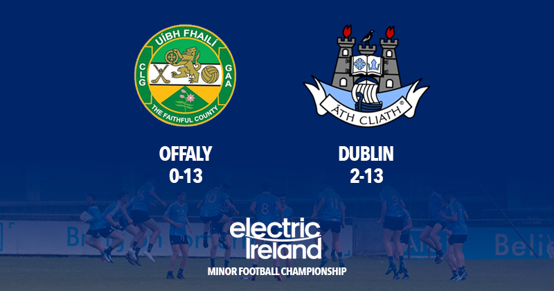 Minor Footballers - Offaly v Dublin