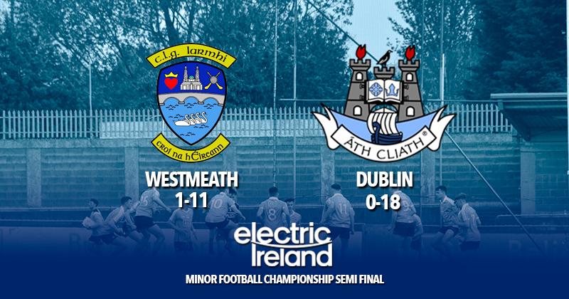 Dublin Minor Footballers - Leinster Semi Final