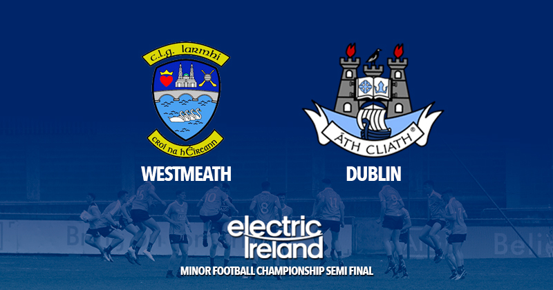 Dublin Minor Football - Leinster Semi Final