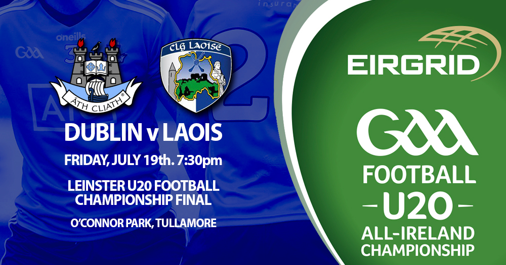 Dublin U20s - Leinster Football Final