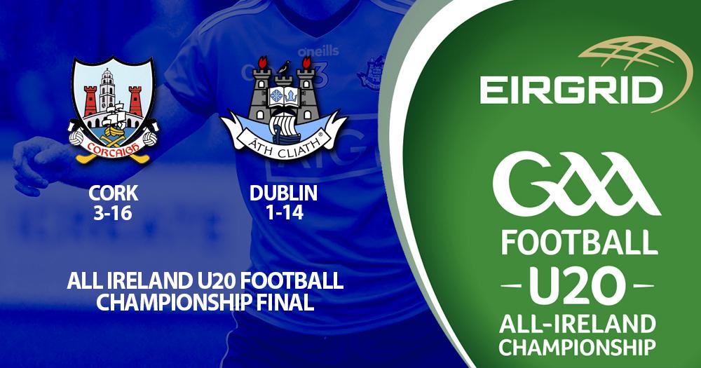 U20 Football Final - Cork v Dublin