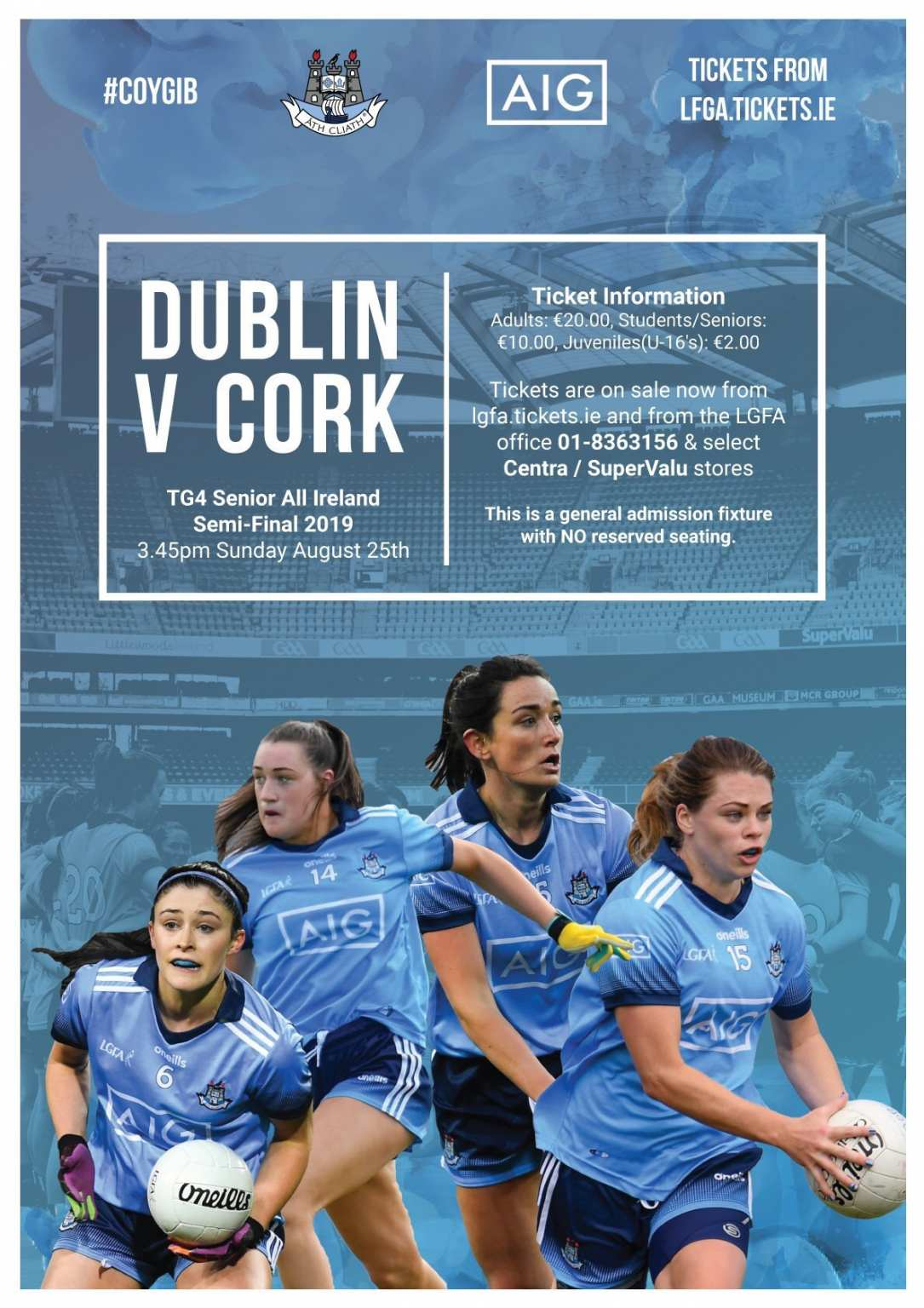 Promotional poster for the Dublin Senior Ladies Footballers TG4 Senior All Ireland Semi Final against Cork this weekend, it features four Dublin ladies footballers and also ticket information
