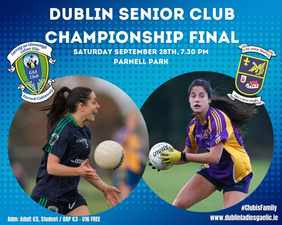 Promotional poster for the Dublin Senior Ladies Club championship final featuring a player from both Foxrock Cabinteely and Kilmacud Crokes